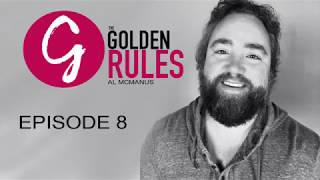 Grayscale Marketing CEO Tim Gray Presents - The Golden Rules | Episode 08 - Al McManus