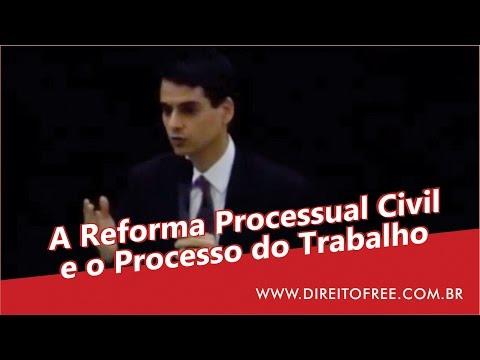 A Reforma Processual Civil e o Processo do Trabalho