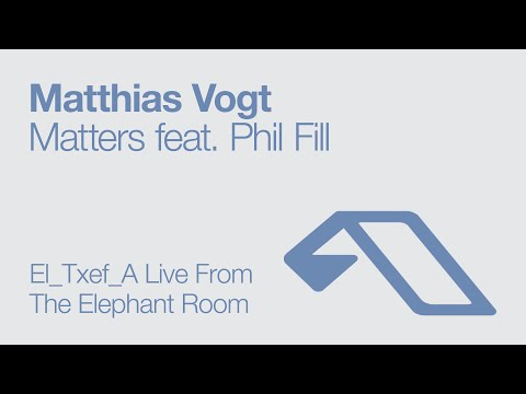 Matthias Vogt feat. Phil Fill - Matters (El_Txef_A Live From The Elephant Room)