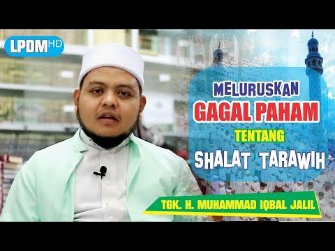 Meluruskan Gagal Paham Tentang Shalat Tarawih ᴴᴰ | Tgk. H. Muhammad Iqbal Jalil