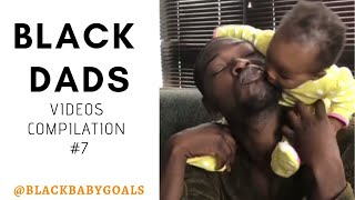 BLACK DADS Videos Compilation #7 | Black Baby Goals