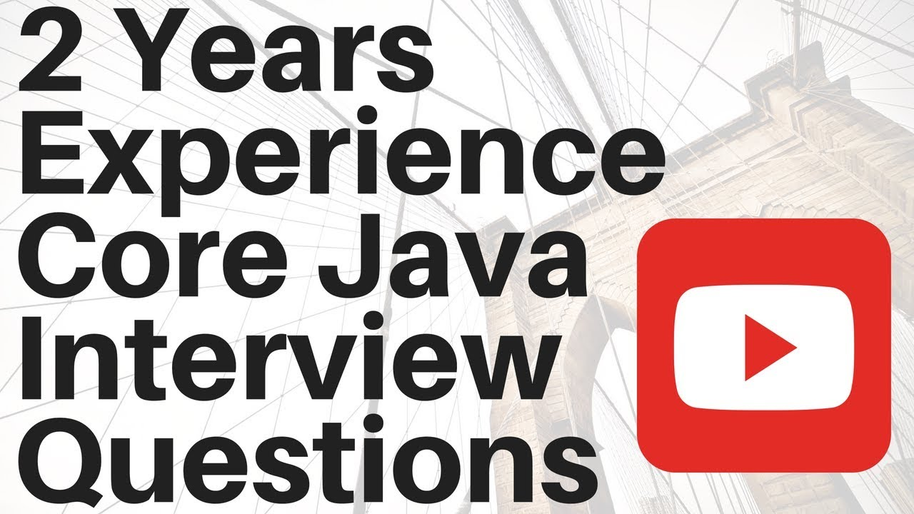 year experience core java interview questions 2 year experience core java interview questions