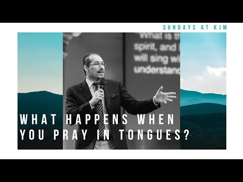 What Happens When You Pray in Tongues? - Teacher John