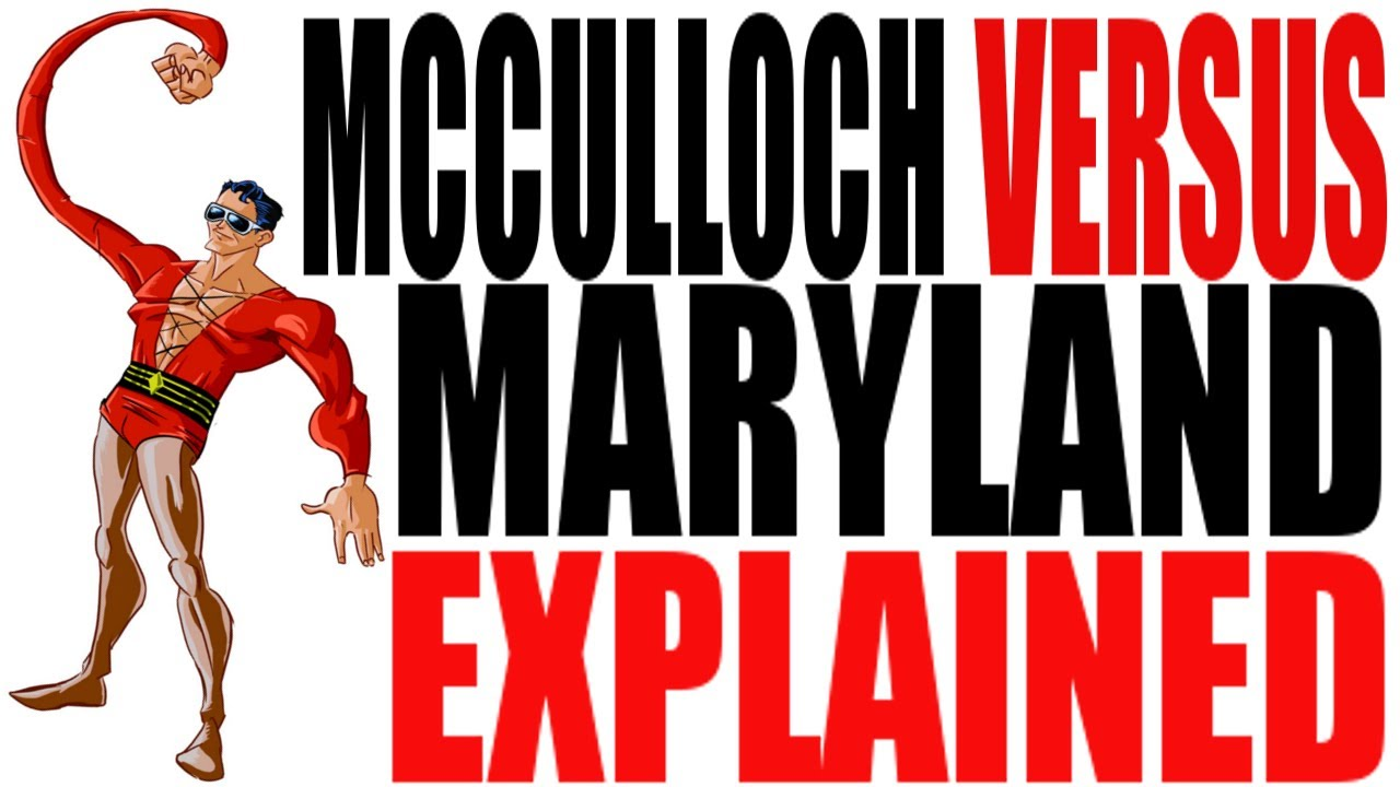 mcculloch v maryland Mcculloch v maryland (1819) in many ways, the opinion in this case represents a final step in the creation of the federal government the issue involved, the power.