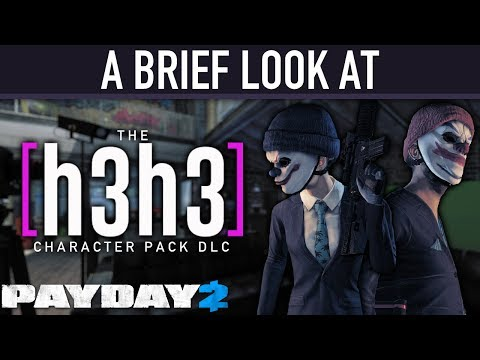 A brief look at The h3h3 Character Pack DLC. [PAYDAY 2]