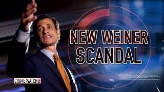 New Anthony Weiner Scandal - Crime Watch Daily