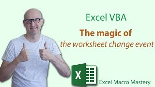 Excel Vba The Magic Of The Worksheet Change Event Youtube