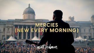 Mercies (New Every Morning) - Matt Redman (Live from Trafalgar Square)