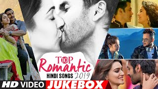 Top 10 Romantic Hindi Songs 2019 -  Jukebox | New Hindi Love Songs | BOLLYWOOD ROMANTIC JUKEBOX