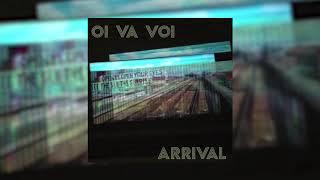 Oi Va Voi - Arrival (Radio Edit)