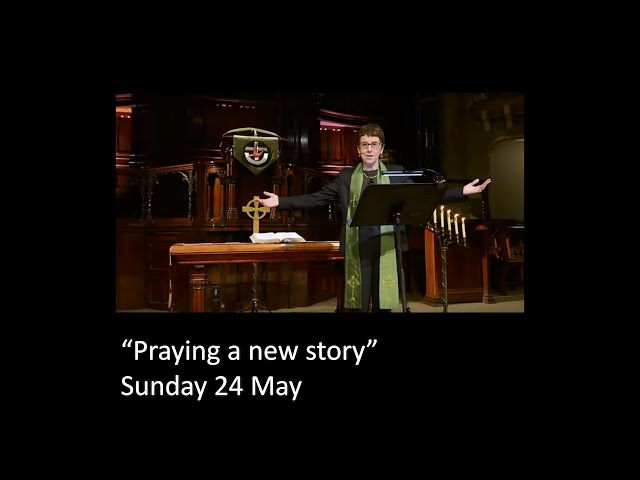 Praying a new story – 7th Sunday of Easter