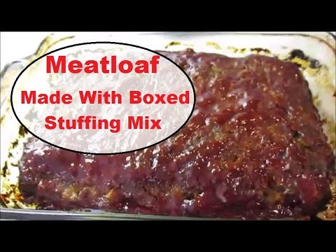 Meatloaf Made With Boxed Stuffing Mix Youtube