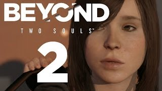 Beyond: Two Souls [2] - THIS PARTY SUCKS