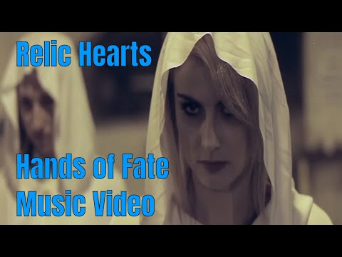 Relic Hearts - Hands of Fate Official Music Video