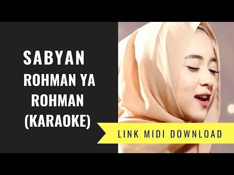 Sabyan - Rohman Ya Rohman (Karaoke/Midi Download)