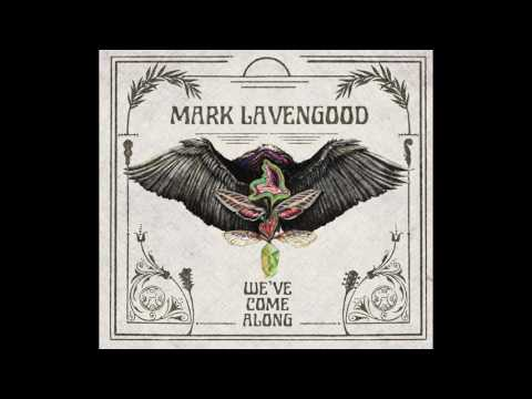 "Mark Lavengood's new album, ""We've Come Along"""