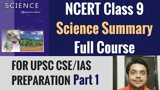 NCERT Science Class 9 Summary  - Full Course for UPSC CSE/IAS Exam - Part 1 - By Deepanshu Singh