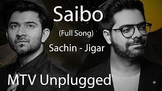 saibo mtv unplugged full song sachin jigar