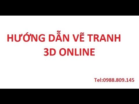 HƯỚNG DẪN VẼ TRANH 3D ONLINE
