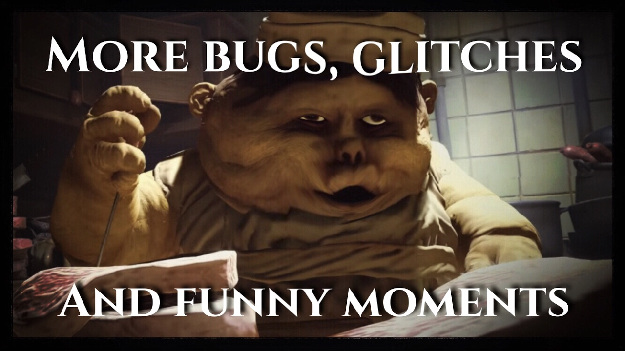 Little nightmares glitches bugs and funny moments 2