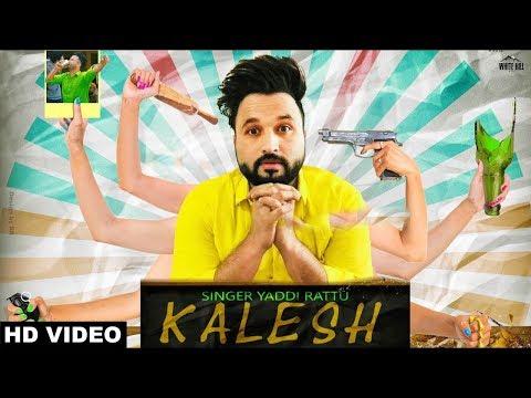 Kalesh (Full Video) Yaddi Rattu   New Song 2018   White Hill Music