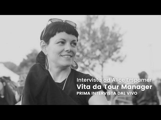 Intervista ad Alice Erspamer - Vita da Tour Manager