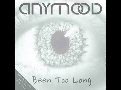 Anymood - Been Too Long