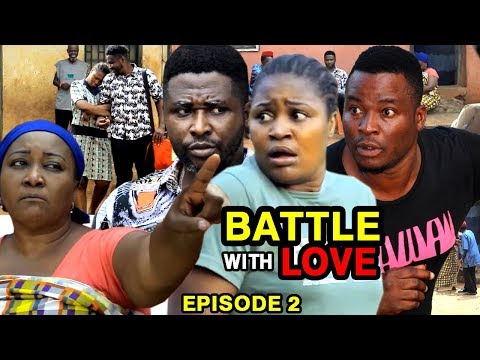 Download BATTLE WITH LOVE EPISODE 2-