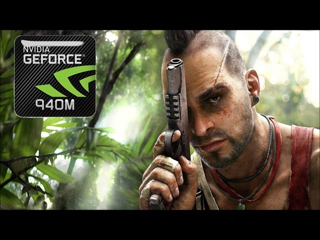 Far Cry 3 On Geforce 940m