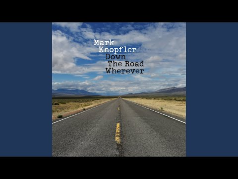 Mark Knopfler - Down The Road Wherever [NEW FULL ALBUM]