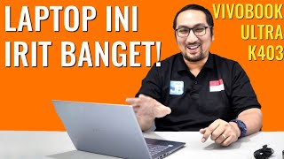 Laptop Baterai Super Irit, SSD Besar dan Kencang: Review ASUS Vivobook Ultra K403 - Indonesia
