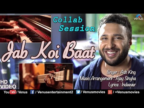 Jab Koi Baat Bigad Jaye - Feat : Ash King | Collab Session with Ajay Singha | Shomu Seal