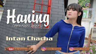 Intan Chacha - Haning [OFFICIAL]
