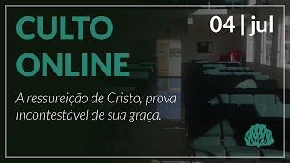 A ressureição de Cristo, prova incontestável de sua graça. - Pr. Lucas Parreira - 04/07/2021