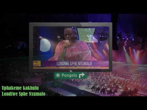 Download Londiwe Sphe Nxumalo - Uphakeme kakhulu