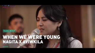 When We Were Young - Nagita X Aviwkila