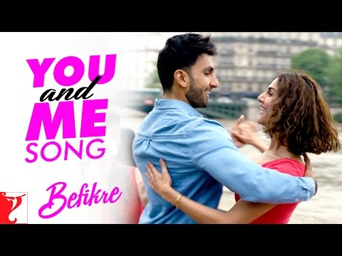 You and Me Song | Befikre | Ranveer Singh...