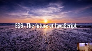 ES6   The Future of Javascript by Ryo Chikazawa