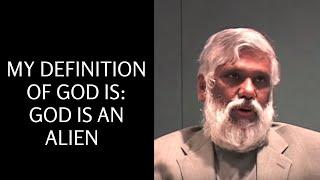My Definition of God Is: God Is An Alien