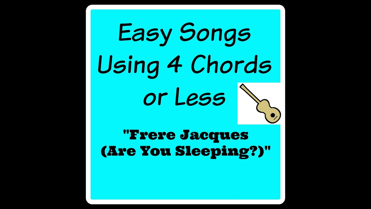 Learn To Play Frere Jacques Are You Sleeping Easy Songs Using