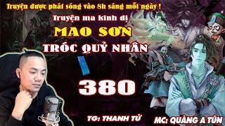 Mao Sơn Tróc Quỷ Nhân [ Tập 380 ] Pháp Sư Ăn Trộm - Truyện ma pháp sư- Quàng A Tũn