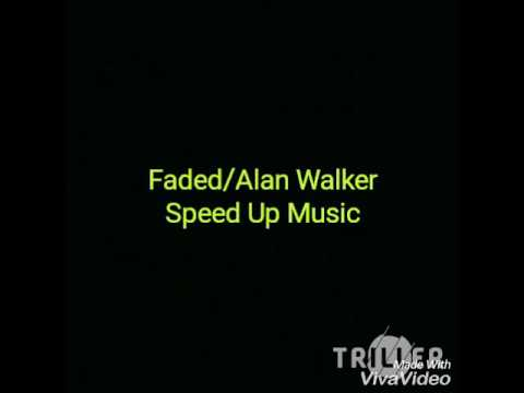 Faded/Alan Walker (Speed Up)