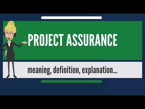 What is PROJECT ASSURANCE? What does PROJECT ASSURANCE mean? PROJECT ASSURANCE meaning
