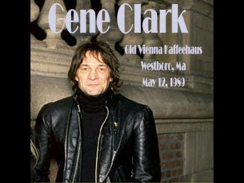 Gene Clark - Live in Old Vienna Kaffeehaus Westboro (5/12/1989)