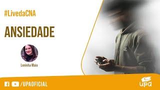 #Live da CNA 20/03/2021 - ANSIEDADE