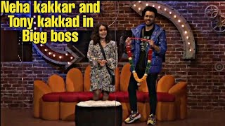 Neha kakkar and Tony kakkad in Bigg boss,,apne brothers ki dulhan dhundhne ayi