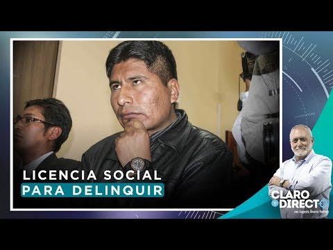 Licencia social para delinquir  - Claro y Directo con Augusto Álvarez Rodrich