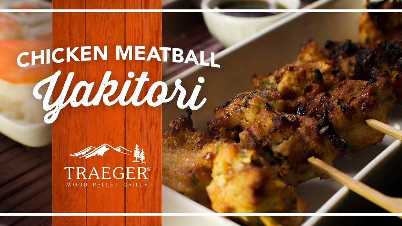 Delicious Chicken Meatball Yakitori | Traeger Grills - YouTube