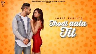 Thodi Aala Til Jotie Jhajj Supernova Roo ari Records The Learners Latest Punjabi Songs 2020