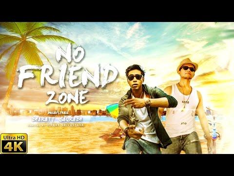 No Friend Zone (Full Video) | Bharatt-Saurabh | Latest Hindi Songs 2017 | New Hindi songs 2017